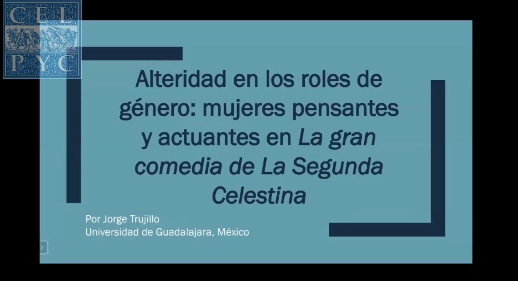 """Alteridad en los roles de género: mujeres pensantes y actuantes en """"La gran comedia de la Segunda Celestina"""" – Jorge Antonio MEDINA TRUJILLO"""